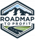 Roadmap to Profit